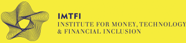 Institute for Money, Technology and Financial Inclusion (IMTFI)